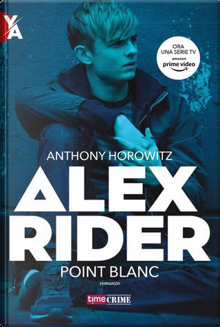 Point blanc. Alex Rider. Vol. 2 by Anthony Horowitz