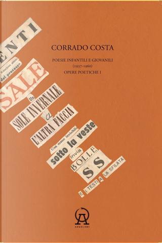 Opere poetiche. Vol. 1: Poesie infantili e giovanili (1937-1960) by Corrado Costa