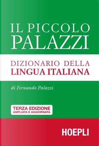 Il piccolo Palazzi. Dizionario della lingua italiana by Fernando Palazzi