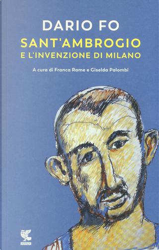 Sant'Ambrogio e l'invenzione di Milano by Dario Fo