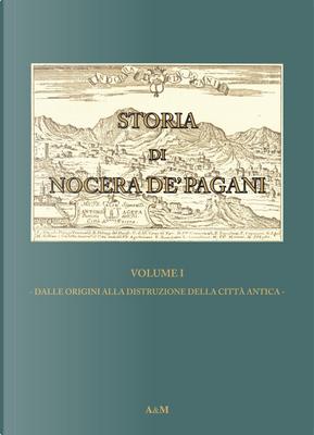 Storia di Nocera de'Pagani. Dalle origini alla distruzione della città antica by Gennaro Orlando