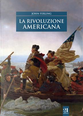 La rivoluzione americana by John Ferling