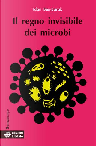Il regno invisibile dei microbi by Idan Ben-Barak
