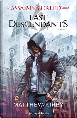 Assassin's Creed. Last descendants. Vol. 1 by Matthew Kirby