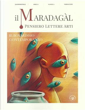 Il Maradagàl. Pensiero lettere arti. Vol. 6: Il bovarismo contemporaneo