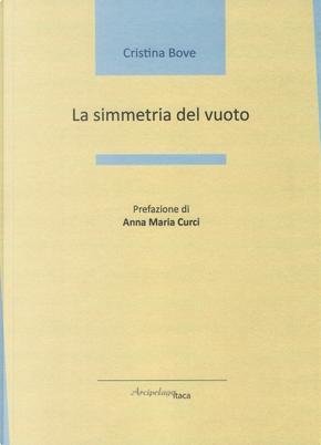 La simmetria del vuoto by Cristina Bove