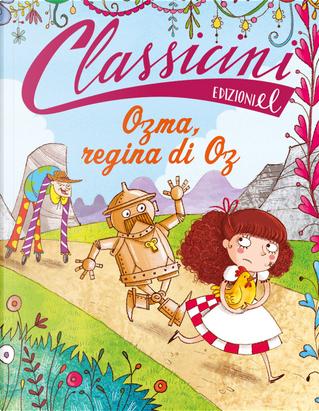 Ozma, regina di Oz by Silvia Roncaglia