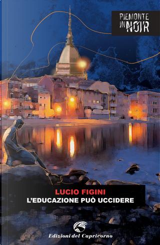 L'educazione può uccidere by Lucio Figini