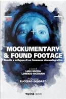 Mockumentary & found footage. Nascita e sviluppo di un fenomeno cinematografico