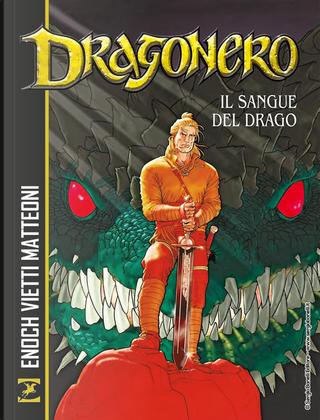 Il sangue del drago. Dragonero by Luca Enoch, Stefano Vietti