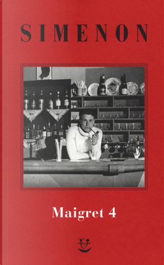 I Maigret: Il pazzo di Bergerac-Liberty Bar-La chiusa n.1-Maigret-I sotteranei del Majestic. Vol. 4 by Georges Simenon