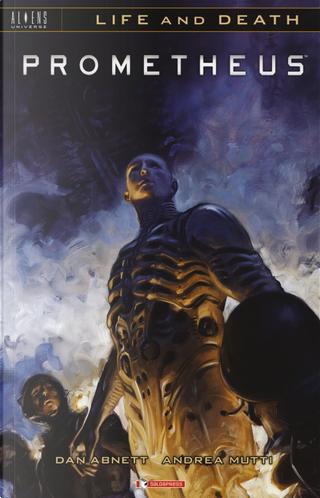 Prometheus. Life and death. Vol. 2 by Dan Abnett