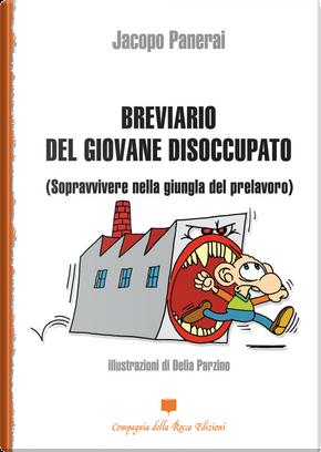 Breviario del giovane disoccupato by Jacopo Panerai
