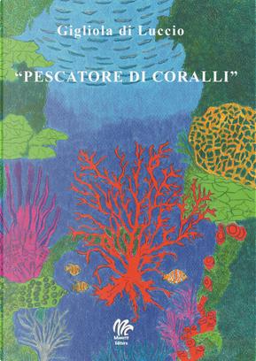 Pescatore di coralli by Gigliola Di Luccio