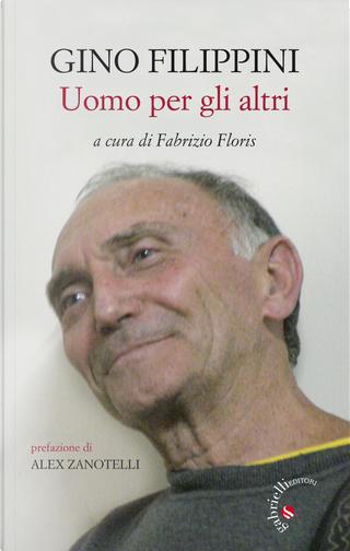 Gino Filippini. Uomo per gli altri