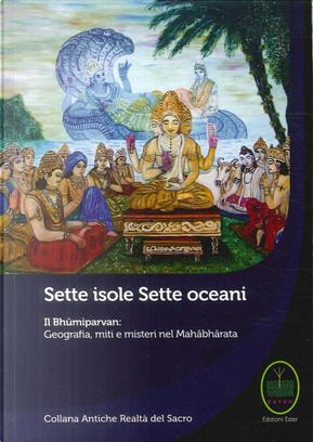 Sette isole, sette oceani. Il Bhumiparvan: geografia, miti e misteri nel Mahabharata