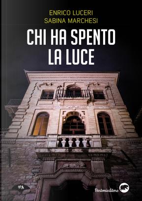 Chi ha spento la luce. Tre giorni per l'ispettore Aida Colonnese by Enrico Luceri, Sabina Marchesi