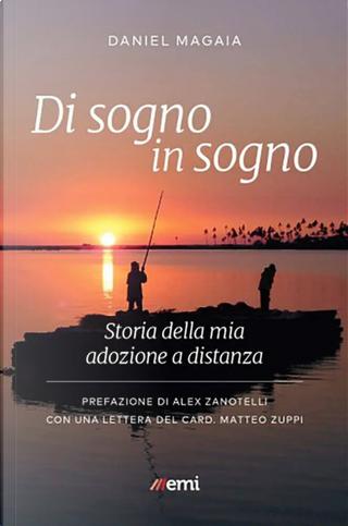Di sogno in sogno. Storia della mia adozione a distanza by Daniel Magaia