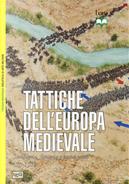 Tattiche dell'Europa medievale. Cavalleria, fanteria e nuove armi 450-1500 by David Nicolle