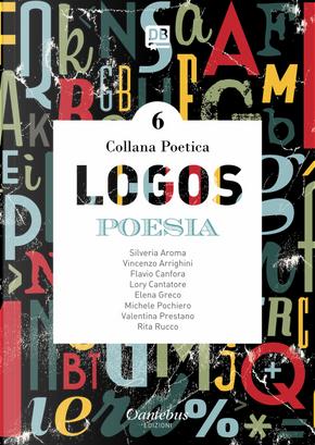 Logos. Collana poetica. Vol. 6