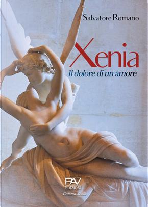 Xenia, il dolore di un amore by Salvatore Romano