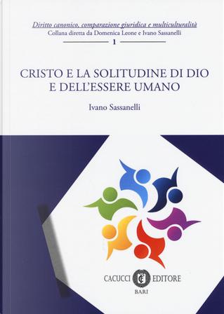 Cristo e la solitudine di Dio e dell'essere umano by Ivano Sassanelli