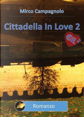 Cittadella in love. Vol. 2 by Mirco Campagnolo