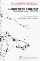 L'imitazione della vita. Scritti di cinema 1970-2016 by Salvatore Piscicelli