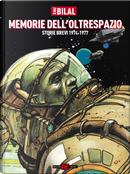 Memorie dell'oltrespazio. Storie brevi 1974-1977 by Enki Bilal