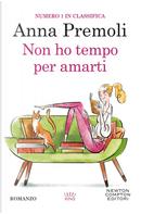 Non ho tempo per amarti by Anna Premoli