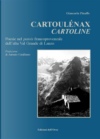 Cartolénaux-Cartoline. Poesie nel patois francoprovenzale dell'alta Val Grande di Lanzo by Giancarla Pinaffo