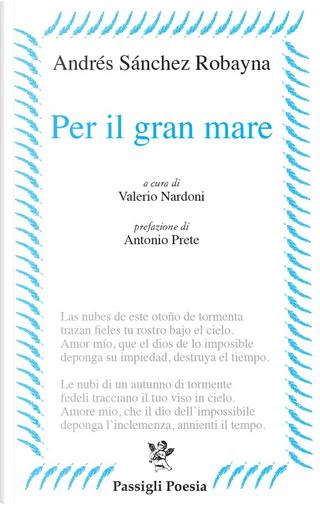 Per il gran mare by Andrés Sánchez Robayna