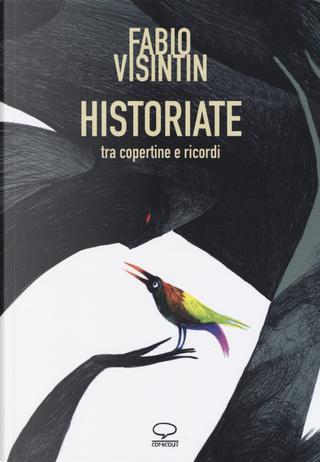 Historiate. Tra copertine e ricordi by Fabio Visintin