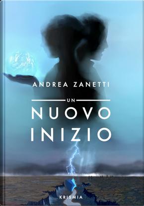 Un nuovo inizio by Andrea Zanetti