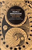 Rigore e immaginazione. Percorsi semiotici sulle scienze by Paolo Fabbri