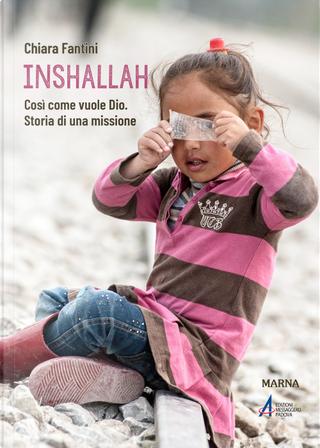 Inshallah. Come vuole Dio. Storia di una missione by Chiara Fantini