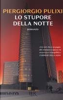 Lo stupore della notte by Piergiorgio Pulixi