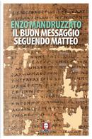 Il buon messaggio seguendo Matteo. Con un testo di Boghos Levon Zekiyan by Enzo Mandruzzato