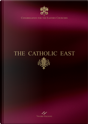 The Catholic East. Congregation for the Eastern Churches