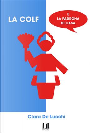 La colf e la padrona di casa by Clara De Lucchi