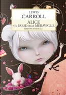 Alice nel paese delle meraviglie-Attraverso lo specchio by Lewis Carroll