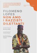 Non amo i razzisti dilettanti by Filomeno Lopes