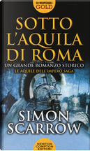 Sotto l'aquila di Roma by Simon Scarrow