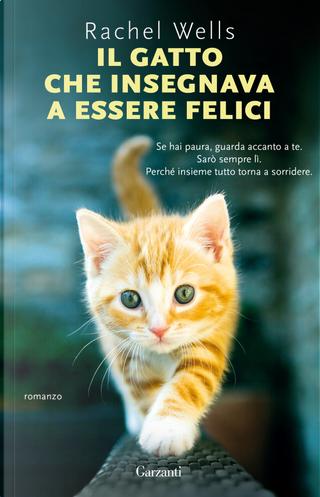 Il gatto che insegnava a essere felici by Rachel Wells