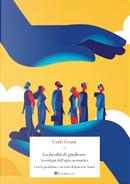 La facoltà di giudicare. Sociologia dell'agire normativo by Carlo Grassi