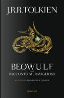 Beowulf. Con «Racconto meraviglioso» by John R. R. Tolkien