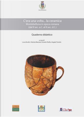 C'era una volta... la ceramica. Montebelluna in epoca romana (dal II sec. a. C. al II sec. d. C.)