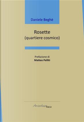 Rosette. (quartiere cosmico) by Daniele Beghè
