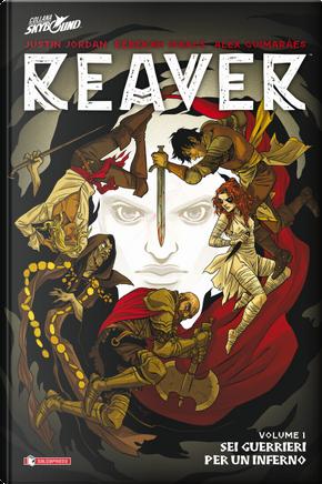Reaver. Vol. 1: Sei guerrieri per un inferno by Justin Jordan