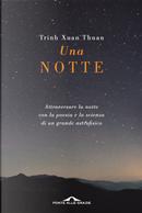 Una notte. Attraversare la notte con la poesia e la scienza di un grande astrofisico by Thuan Trinh Xuan